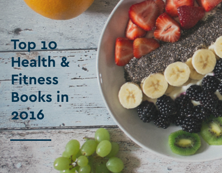 Top 10 health and fittness books 2016