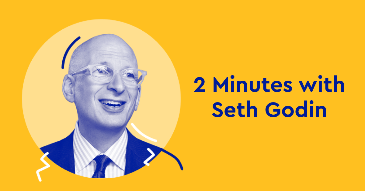 Introducing 'Two Minutes with Seth Godin,' Our First Original Audio Series - Blinkist Magazine